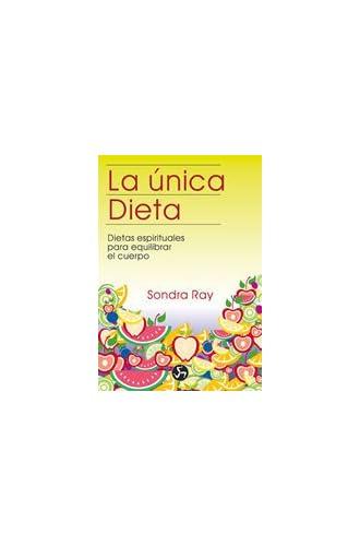 La Única Dieta: Dietas Espirituales Para Equilibrar El Cuerpo