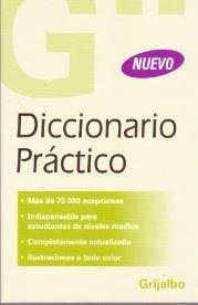 Descargar Libro Diccionario Practico Grijalbo/ Grijalbo Practical Dictionary (Diccionarios Grijalbo) de Unknown