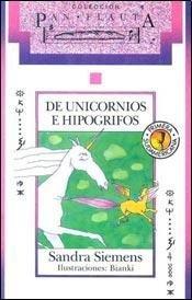 De unicornios e hipogrifos / About Unicorns and Hippogriffs (Pan Flauta) por Sandra Siemens