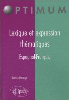 Lexique et expression thématiques - espagnol de Monica Dorange ( 5 mai 2010 )