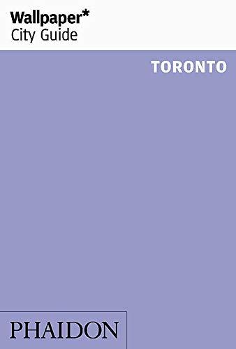 Wallpaper City Guide. Toronto 2017 por Vv. Aa