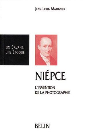 NICEPHORE NIEPCE 1765-1833. L'invention de la photographie