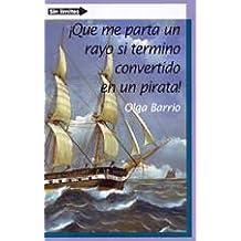 """¡que me parta un rayo si termino convertido en un pirata! (""""sin limites"""")(+12 años)"""