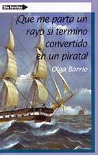 ¡que me parta un rayo si termino convertido en un pirata! (sin limites)(+12 años) por Olga Barrio