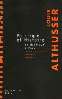 Politique et Histoire, de Machiavel à M...