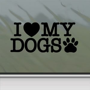 I Love My Dogs Black Sticker Decal Car Window Wall Macbook Notebook Laptop Sticker Decal