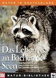 Die Grosse BILD Naturbibliothek, Band 2. Das Leben an Bächen und Seen - Midsummer Books Limited