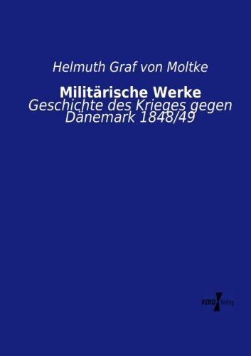 Militärische Werke: Geschichte des Krieges gegen Dänemark 1848/49