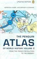 [( The Penguin Atlas of World History: From the French Revolution to the Present )] [by: Hermann Kinder] [May-2004]