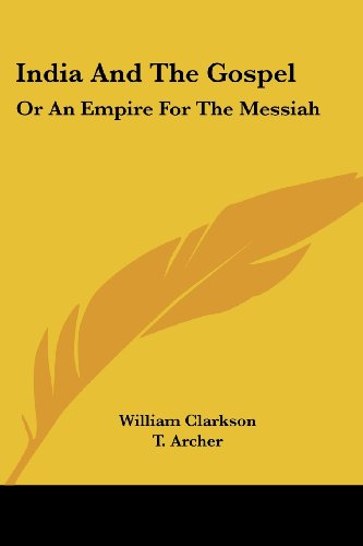 India and the Gospel: Or an Empire for the Messiah
