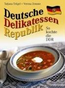 Deutsche Delikatessen Republik: So kochte die DDR