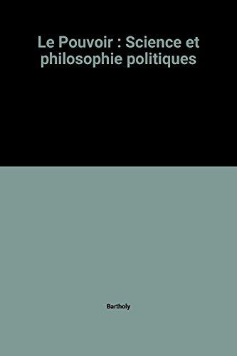Le Pouvoir : Science et philosophie politiques
