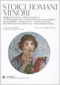 Stoici romani minori. Testo greco e latino a fronte (Il pensiero occidentale)