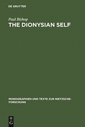 The Dionysian Self: C.G. Jung's Reception of Friedrich Nietzsche (Monographien und Texte zur Nietzsche-Forschung Book 30) (English Edition)