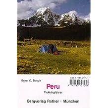 Peru. Trekkingführer: Für Trekker und Bergsteiger. 56 Wanderungen und 11 Bergbesteigungen in den peruanischen Anden