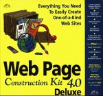 Web Page Construction Kit 4.0 Deluxe. CD- ROM. Everything You Need To Easily Create One-of-a- Kind Web Sites -