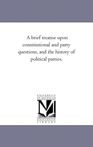 A Brief Treatise Upon Constitutional and Party Questions, and the History of Political Parties, por Stephen Arnold Douglas