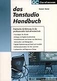 Das Tonstudio Handbuch: Praktische Einführung in die professionelle Aufnahmetechnik. Grundlagen der Akustik. Analoge und digitale Audiotechnik. ... und Regieraum-Design (Factfinder-Serie)