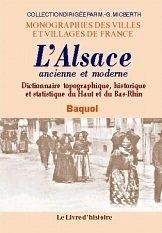 Alsace (l') Ancienne et Moderne. Dictionnaire Topographique, Historique et Statistique du Haut et Ba