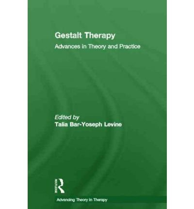 [(Gestalt Therapy: Advances in Theory and Practice)] [Author: Talia Bar-Yoseph Levine] published on (September, 2011)