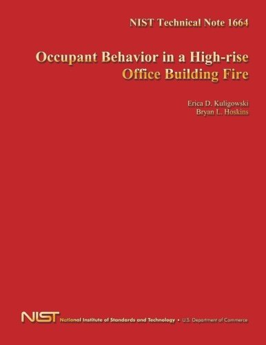 Nist Technical Note 1664: Occupant Behavior in a High-Rise Office Building Fire por U. S. Department of Commerce
