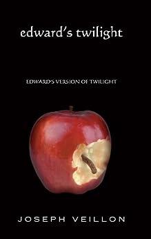 Edward's Twilight: edward's version of twilight (English Edition) par [Veillon, Joseph]