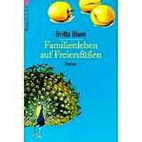 Familienleben auf Freiersfüßen - Britta Blum