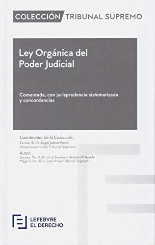 Ley Orgánica del Poder Judicial Comentado: Colección Tribunal Supremo