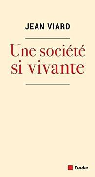 Une société si vivante par Jean Viard