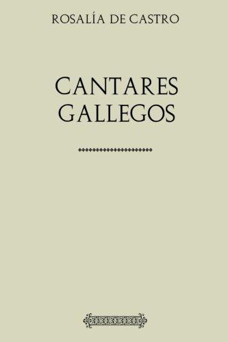 Colección Rosalía de Castro: Cantares Gallegos por Rosalía de Castro