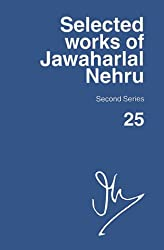 Selected Works of Jawaharlal Nehru, Second Series: Selected Works of Nehru Vol 25