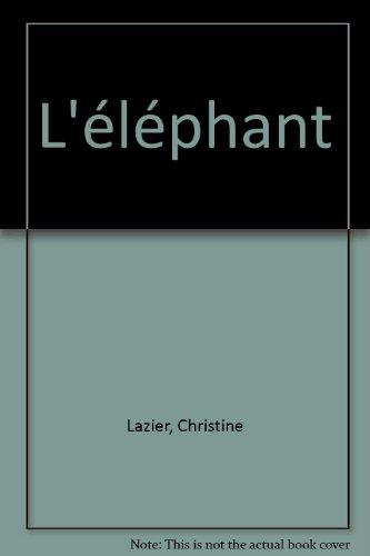 L'éléphant par Christine Lazier, Jean-Marie Poissenot