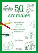50 dibujos de animales por Lee J. Ames