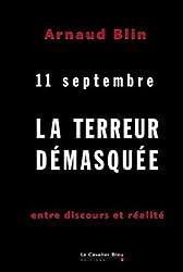La Terreur démasquée : 11 Septembre Entre discours et réalité