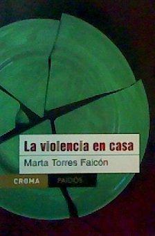 La violencia en casa por Marta Torres Falcon