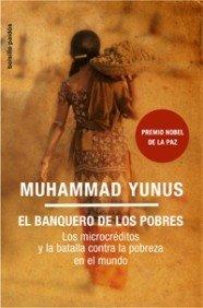 El banquero de los pobres: Los microcréditos y la batalla contra la pobreza en el mundo (Bolsillo Paidós) por Muhammad Yunus