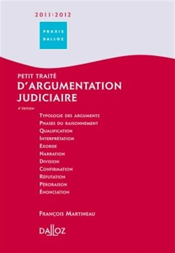 Petit traité d'argumentation judiciaire 2011/2012 - 4e éd.