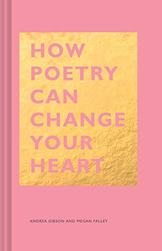 How Poetry Can Change Your Heart (The How Series)