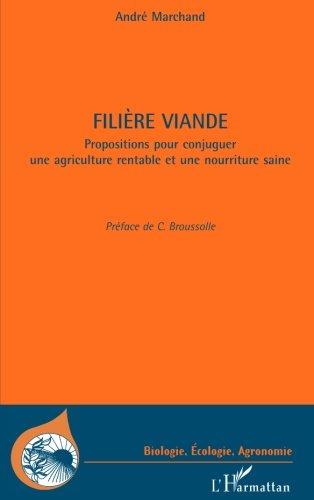 Filière viande : Propositions pour conjuger une agriculutre rentable et une nourriture saine