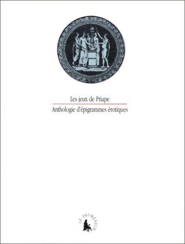 Les Jeux de Priape : Anthologie d'épigrammes érotiques