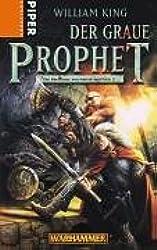 Der Graue Prophet. Wahrhammer. Die Abenteuer von Gotrek und Felix 2 (Warhammer - Die Abenteuer von Gotrek und Felix, Band 29132)
