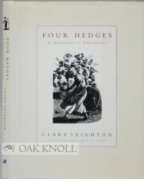 By Clare Leighton Four Hedges: A Gardener's Chronicle (Illustrated gardening) [Hardcover]
