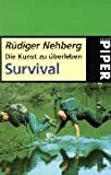 Die Kunst zu überleben, Survival - Rüdiger Nehberg