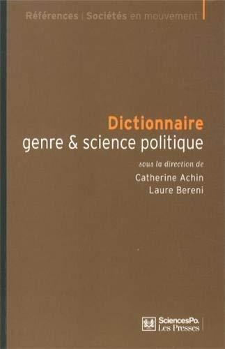Dictionnaire genre & science politique : Concepts, objets, problèmes by Catherine Achin;Laure Bereni;Collectif(2013-09-26)