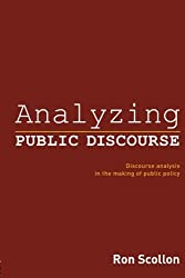 Analyzing Public Discourse: Discourse Analysis in the Making of Public Policy