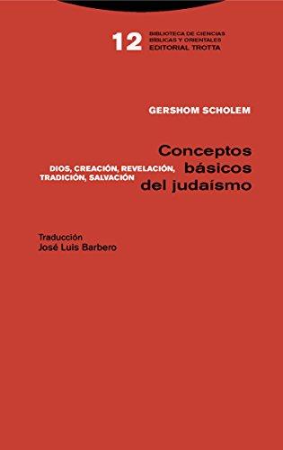 Conceptos básicos del judaísmo: Dios, Creación, Revelación, Tradición, Salvación (Biblioteca de ciencias bíblicas y orientales)