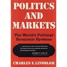 Politics And Markets: The World's Political-economic Systems