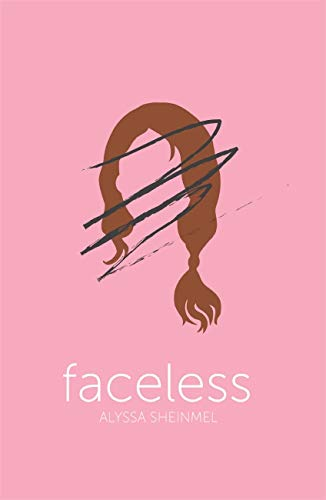 Faceless di Alyssa B. Sheinmel