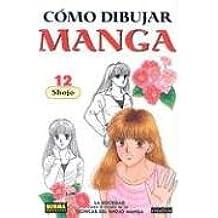 Como Dibujar Manga 12: Shojo / Developing Shojo Manga Techniques: Developing Shoujo Manga Techniques