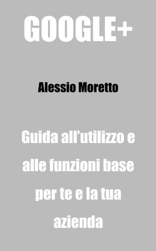 Google+ per il Business e le PMI di Alessio Moretto